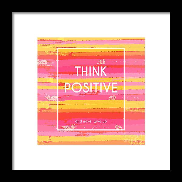 Symbol Framed Print featuring the digital art Think Positive Motivation Poster by Artulina