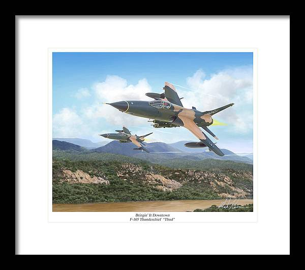 F-105 Thunderchief Framed Print featuring the painting Thuds Bringin' It Downtown by Mark Karvon