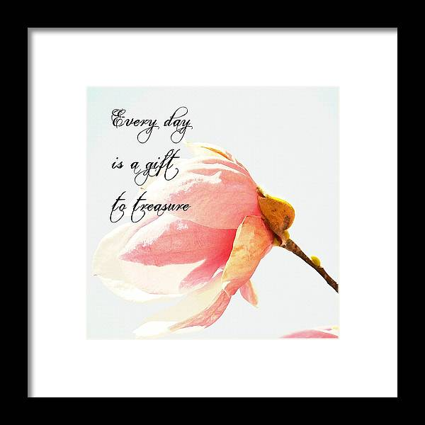 Inspirational Framed Print featuring the photograph Treasure Each Day Tulip Tree Flower by P S