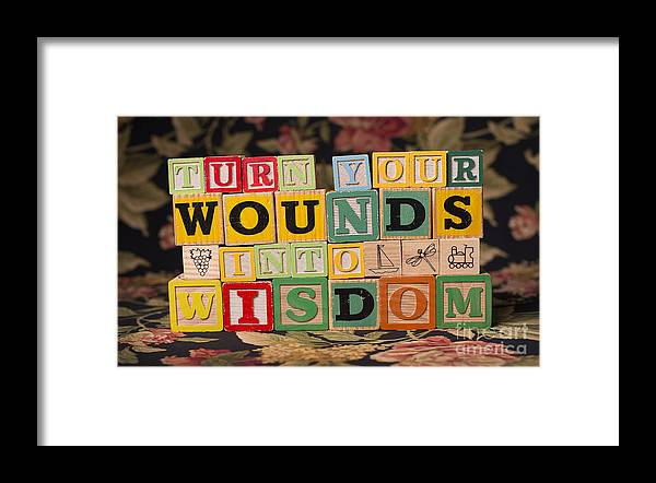 Turn Your Wounds Into Wisdom Framed Print featuring the photograph Turn Your Wounds Into Wisdom by Art Whitton