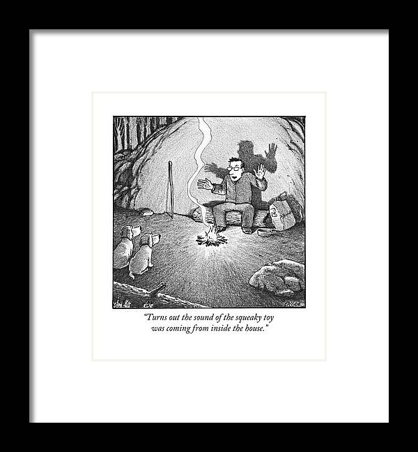 Campfire Framed Print featuring the drawing Turns Out The Sound Of The Squeaky Toy Was Coming by Harry Bliss