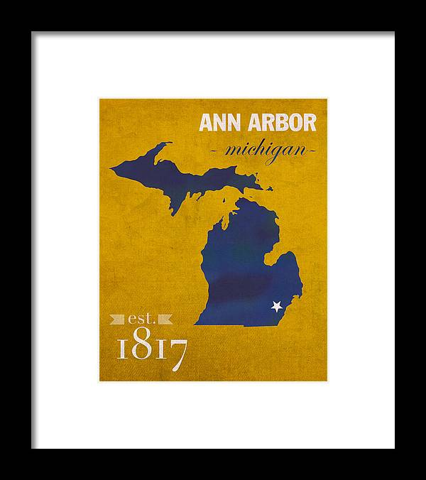 University Of Michigan Framed Print featuring the mixed media University Of Michigan Wolverines Ann Arbor College Town State Map Poster Series No 001 by Design Turnpike