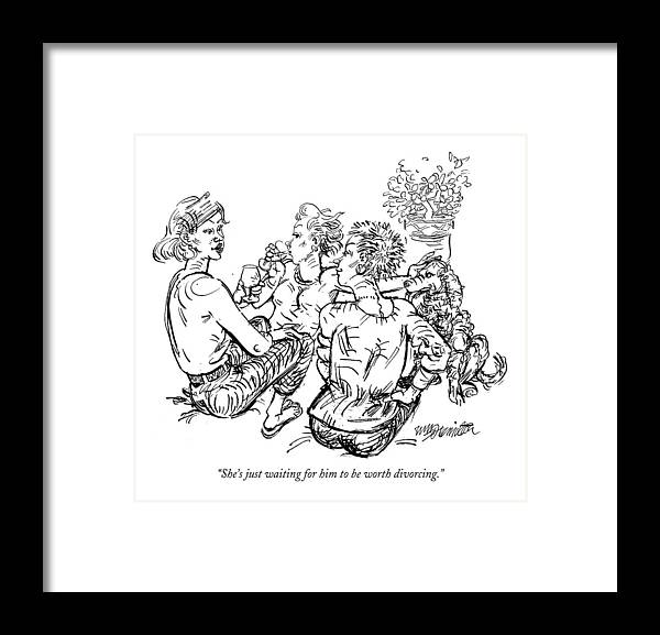 Relationships Marriage Divorce Dating Women Discussing Men.  (women Gossiping And Drinking Wine.) 121900 Whm William Hamilton Framed Print featuring the drawing She's Just Waiting For Him To Be Worth Divorcing by William Hamilton