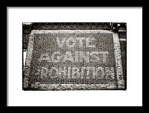 Vote Against Prohibition Framed Print featuring the photograph Vote Against Prohibition IIi by John Rizzuto