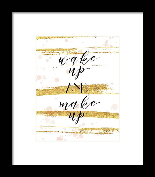 Sentiment Framed Print featuring the painting Wake Up And Make Up by Tammy Apple