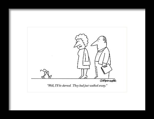 (wife Says To Husband Referring To His Eyeglasses Which Have Legs. Is Underlined) Medical Framed Print featuring the drawing Well, I'll Be Darned. They Had Just Walked Away by Charles Barsotti