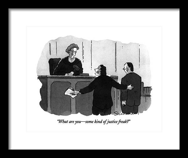 What Are You - Some Kind Of Justice Freak? by Danny Shanahan