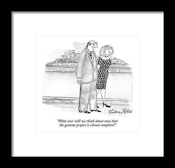 Genes Framed Print featuring the drawing What Ever Will We Think About Now That The Genome by Victoria Roberts