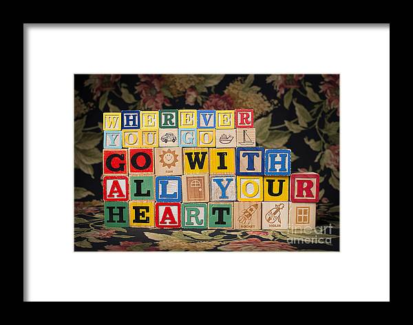 Wherever You Go Go With All Your Heart Framed Print featuring the photograph Wherever You Go Go With All Your Heart by Art Whitton