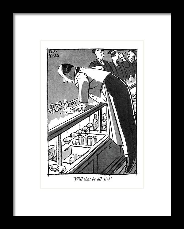 112941 Par Peter Arno Bartender To Customer On The Floor.  Alcohol Alcoholic Alcoholism Bar Barroom Bars Bartender Beer Booze Customer Drink Drinking Drunk Floor House Inebriated Intoxicated Liquor Pub Public Tavern Framed Print featuring the drawing Will That Be All by Peter Arno