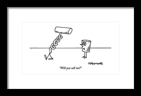 Female Cork Asks Male Corkscrew As He Walks Away.  Sex Framed Print featuring the drawing Will You Call Me? by Charles Barsotti