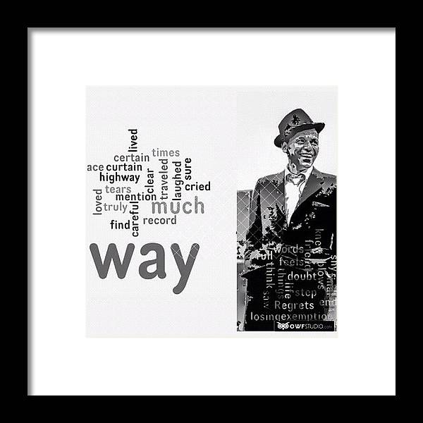 You Did It Your Way? Frank Sinatra Framed Print by Manuela Kohl