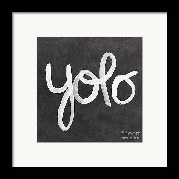Yolo Framed Print featuring the painting You Only Live Once by Linda Woods