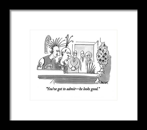 You\'ve Got To Admit - He Looks Good Framed Print by Jack Ziegler