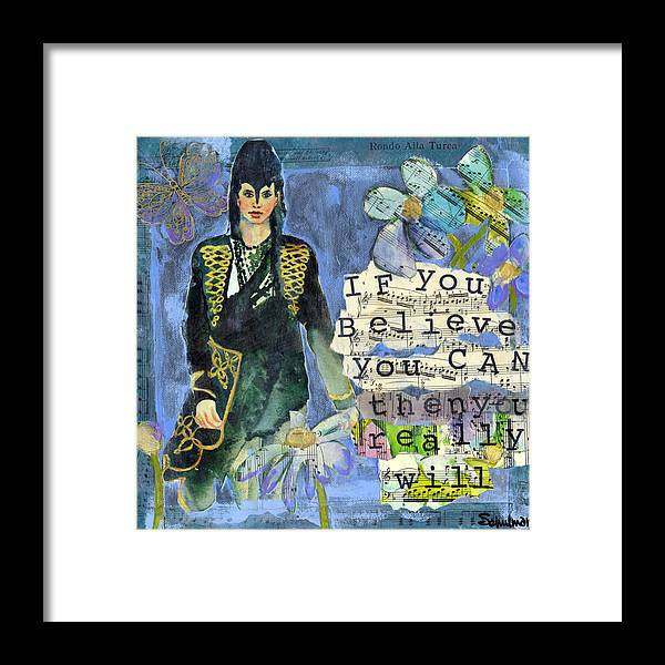 Art Framed Print featuring the painting Inspirational Art - If You Believe You Can Then You Really Will by Miriam Schulman