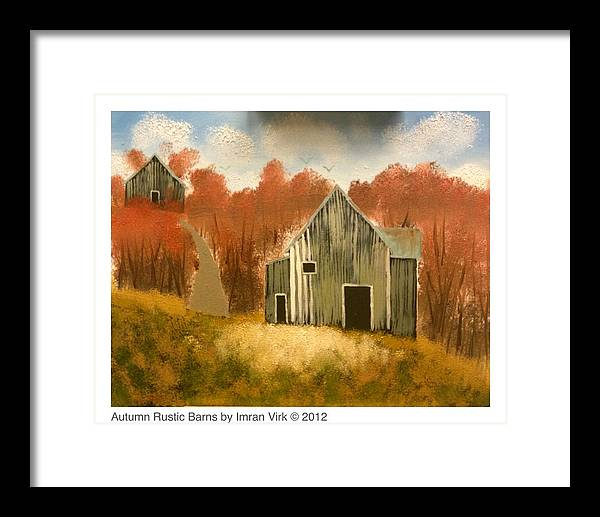 Autumn Framed Print featuring the painting Autumn Rustic Barns by Imran Virk