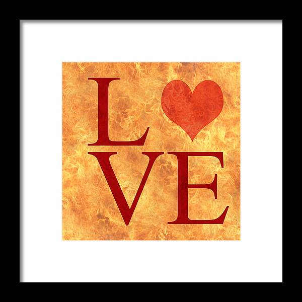 Love Text Framed Print featuring the digital art Burning Love by Georgeta Blanaru