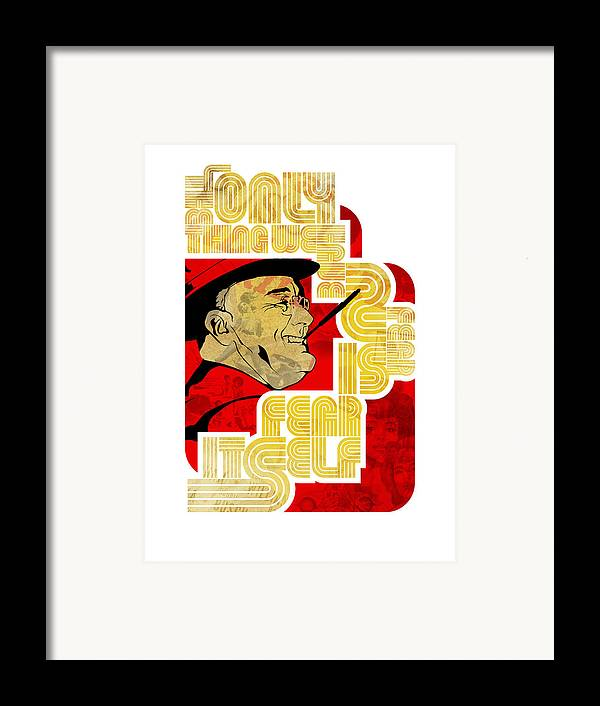 Typography Framed Print featuring the digital art Fdr Only Fear On White by Jeff Steed