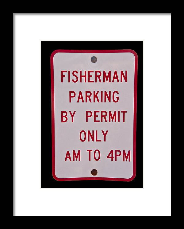 Fisherman Framed Print featuring the photograph Fisherman Parking Sign by Glenn Gordon