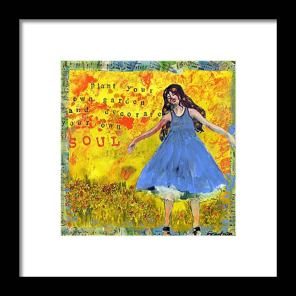 Art Framed Print featuring the painting Inspirational Art - Decorate Your Own Soul by Miriam Schulman