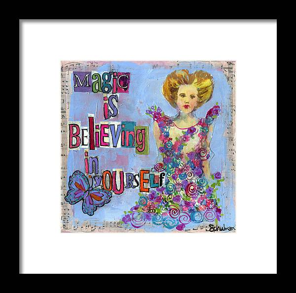 Art Framed Print featuring the painting Inspirational Art - Magic Is Believing In Yourself by Miriam Schulman