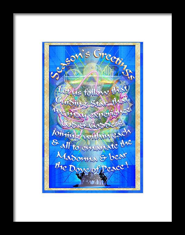 Seasons Greetings Framed Print featuring the digital art Madonna Dove Chalice-synthesis And Logos With Text by Christopher Pringer
