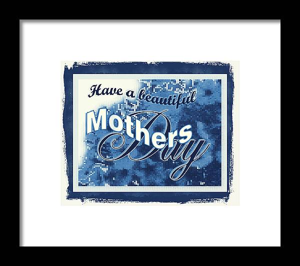 Greeting Card Framed Print featuring the digital art Mothers Day in blue by Susan Kinney