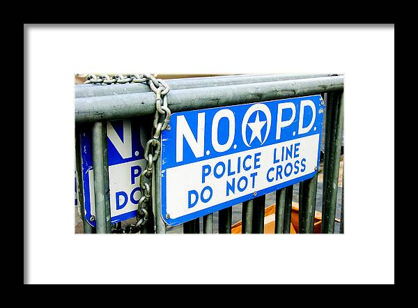 New Orleans Framed Print featuring the photograph Police Line Do Not Cross by Linda Kish