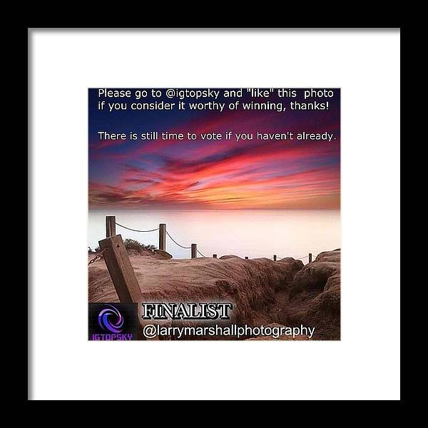 Framed Print featuring the photograph There Is Still Time To Go To @igtopsky by Larry Marshall