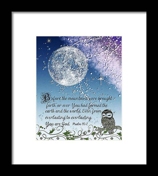 Psalm 90:2 Framed Print featuring the digital art You Are God by Erica Hanel