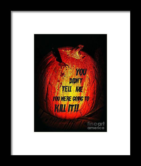 Halloween Framed Print featuring the photograph You Didn't Tell Me by Michelle Frizzell-Thompson