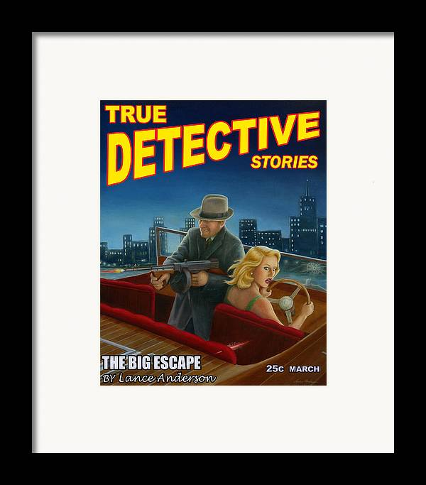 Pulp Art Framed Print featuring the print The Big Escape by Lance Anderson