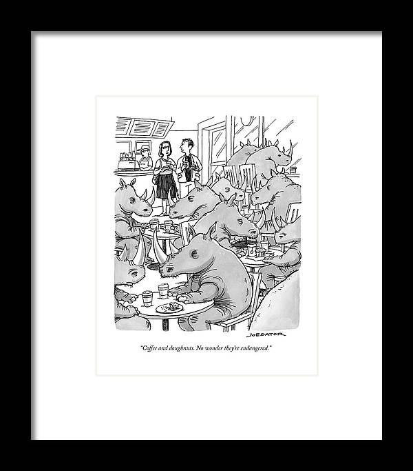 Coffee And Doughnuts. No Wonder They're Endangered. Framed Print featuring the drawing Coffee And Doughnuts by Joe Dator