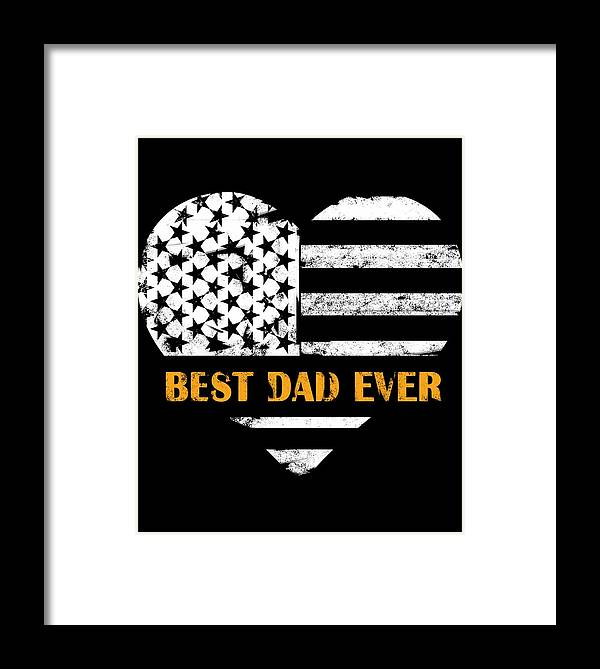 Funny Gift Dad Day Mens Birthday Flag Vintage Best Fathers Love Gifts Mencute Fathers Dog Framed Print featuring the digital art American Flag, Father's Day Gift, Best Dad Ever, For Daddy by Clothluxe