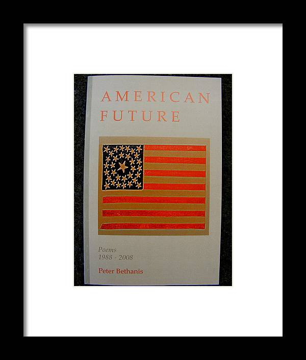 Poetry Framed Print featuring the mixed media American Future by Peter Bethanis