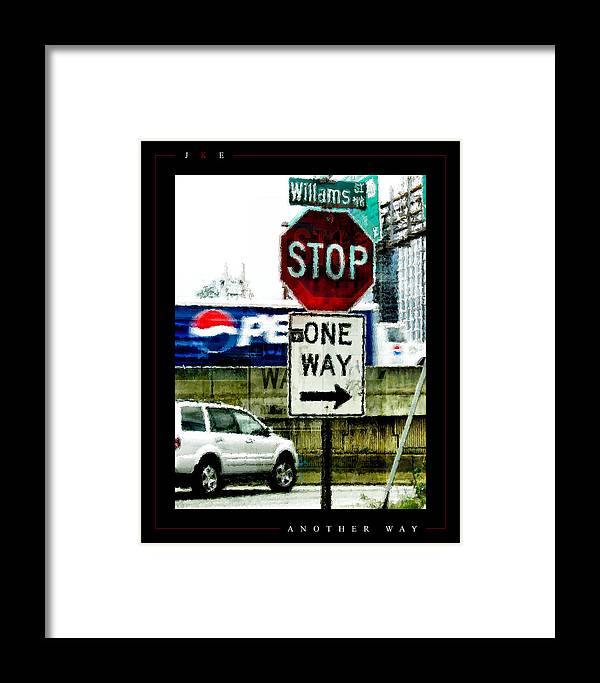 Stop Framed Print featuring the photograph Another Way by Jonathan Ellis Keys