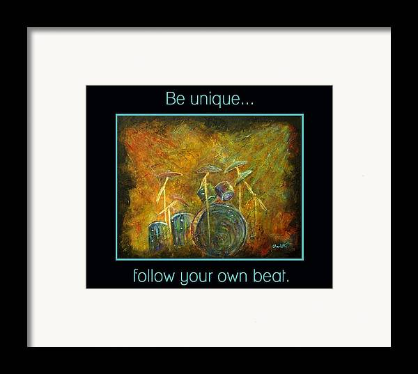 Drums Framed Print featuring the painting Be Unique...follow Your Own Beat by The Art With A Heart By Charlotte Phillips