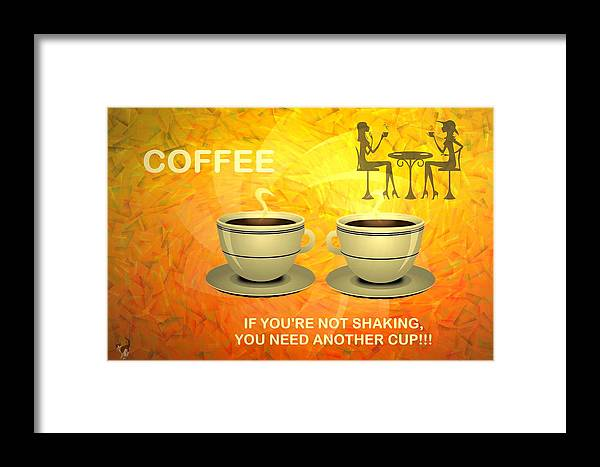 Coffee Framed Print featuring the digital art Coffee, Another Cup Please by Joyce Dickens