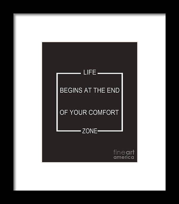 Life Begins At The End Of Your Comfort Zone Framed Print featuring the digital art Comfort Zone by Pati Photography