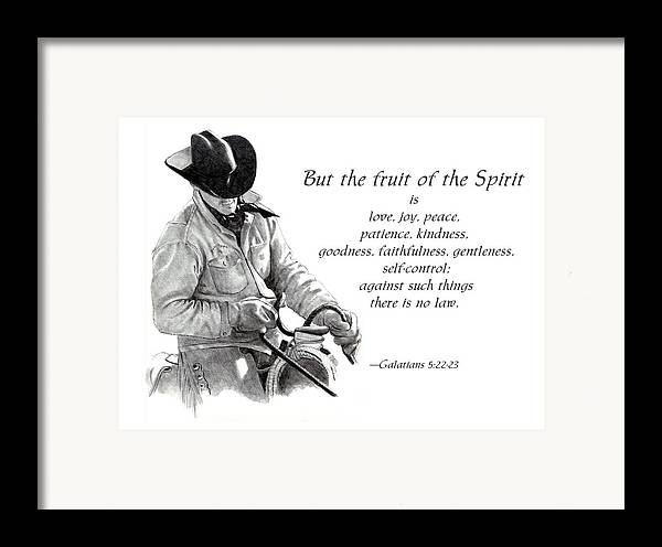 Bible Framed Print featuring the drawing Cowboy With Fruit Of Spirit Scripture by Joyce Geleynse