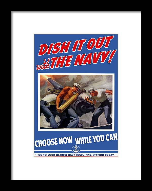Propaganda Framed Print featuring the painting Dish It Out With The Navy by War Is Hell Store