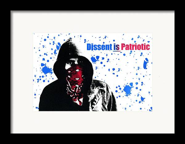 Screen Print Framed Print featuring the photograph Dissent Is Patriotic by Jeffery Ball