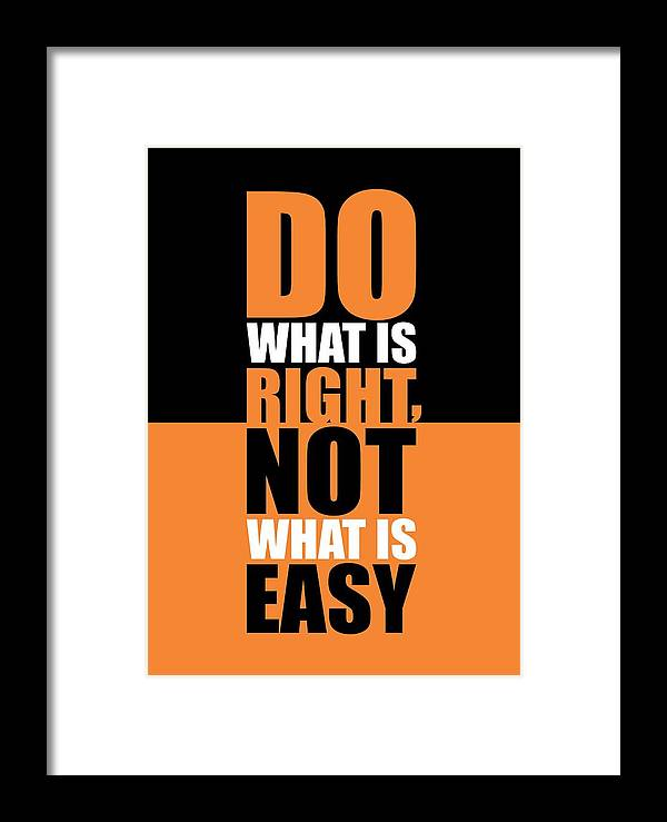 Do What Is Right Not What Is Easy Life Inspirational Quotes Poster