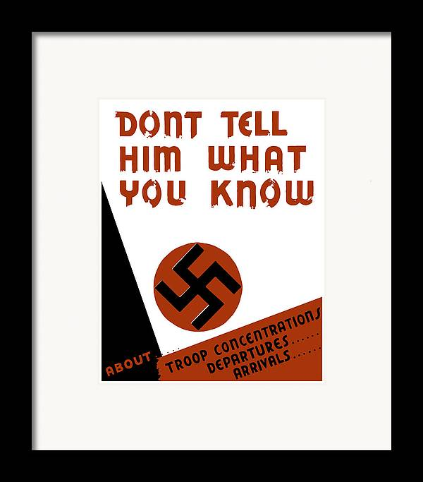Wpa Framed Print featuring the mixed media Don't Tell Him What You Know by War Is Hell Store