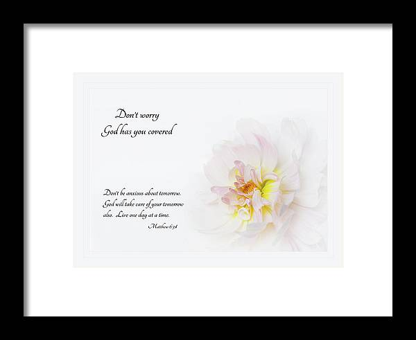 Dahlia;petals;don'tworry Framed Print featuring the photograph Don't Worry With Verse by Mary Jo Allen