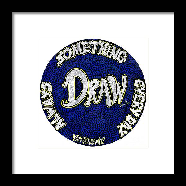 Draw Framed Print featuring the painting Draw Motivational Mandala by Dthe Vyda Crystal