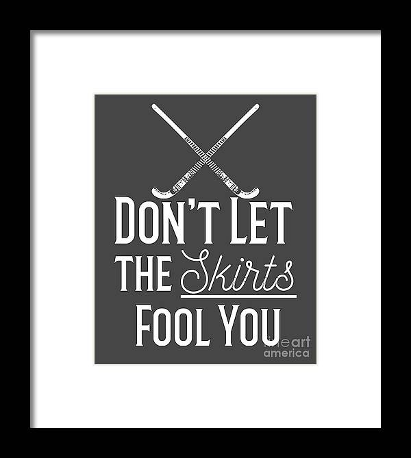 Coach-shirt Framed Print featuring the digital art Field Hockey Players Gift Dont Let The Skirts Fool You by Mike G