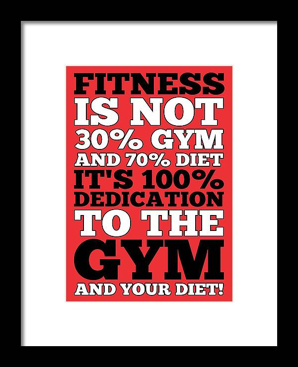 Fitness Is Not Half Gym And Full Diet Gym Motivational Quotes Poster Framed  Print