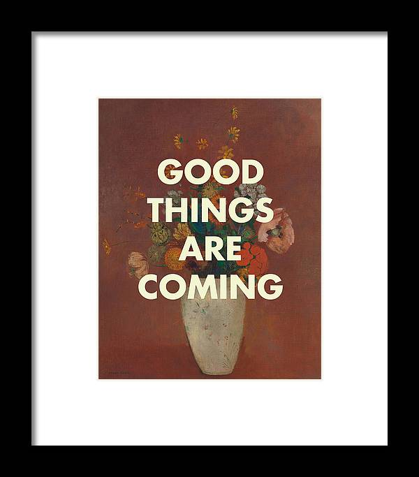 Inspirational Art Print Framed Print featuring the digital art Good Things Are Coming by Georgia Fowler