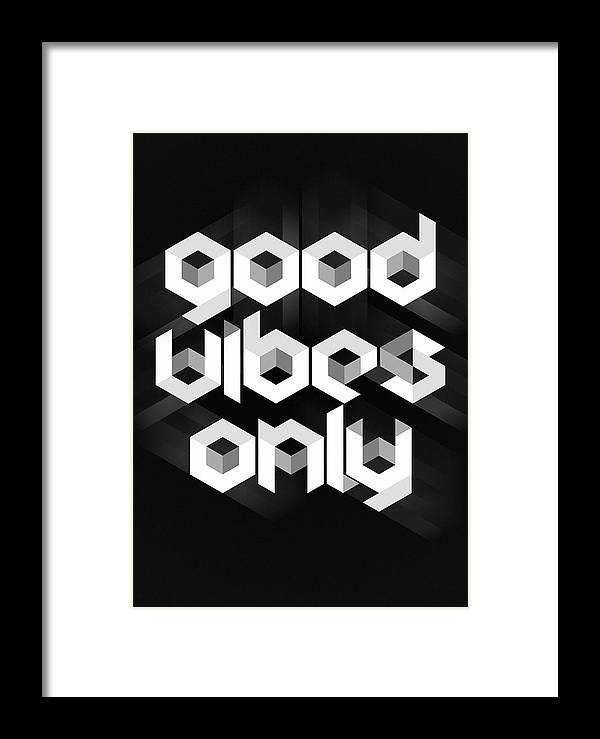 Good Vibes Only Framed Print featuring the digital art Good Vibes Only Quote by Zapista OU